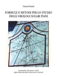 Formule e metodi per lo studio degli orologi solari piani - Gianni Ferrari - ebook