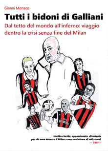 Tutti i bidoni di Galliani - Gianni Monaco - copertina