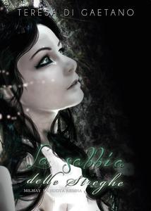 Libro Milmay la nuova regina. La sabbia delle streghe Teresa Di Gaetano