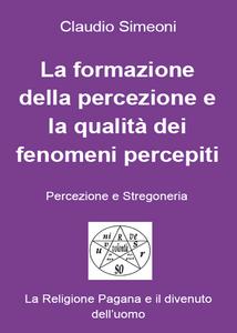 Libro La formazione della percezione e la qualità dei fenomeni percepiti Claudio Simeoni