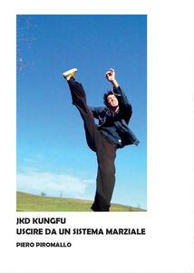 Kung fu jkd. Uscire dal sistema marziale