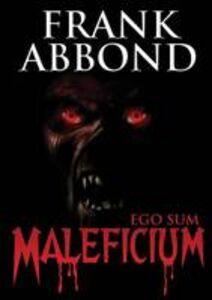 Ego sum maleficium