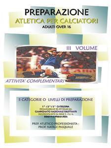 Preparazione atletica per calciatori adulti over 16. Vol. 1: La preparazione.