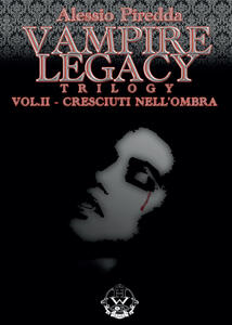 Cresciuti nell'ombra. Vampire legacy trilogy. Vol. 2
