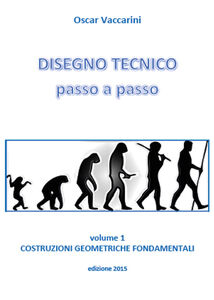 Disegno tecnico passo a passo. Vol. 1: Costruzioni geometriche fondamentali.