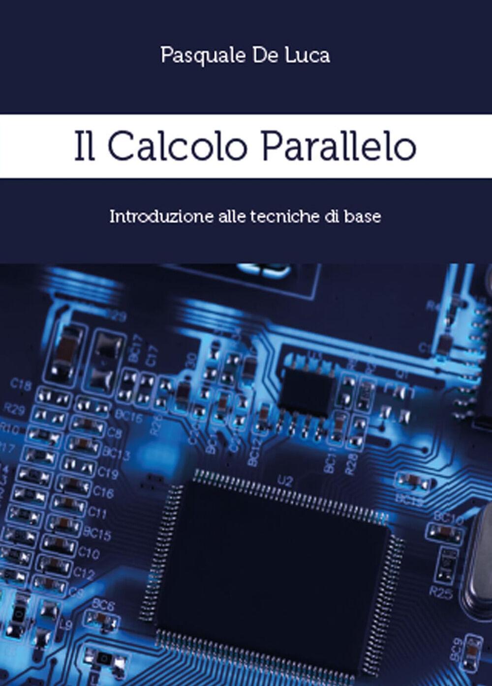Il calcolo parallelo. Introduzione alle tecniche di base