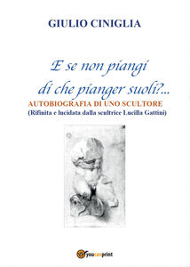 Autobiografia di uno scultore