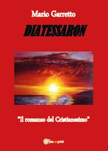 Diatessaron. Il romanzo del cristianesimo