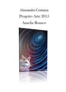 Progetto Arte 2015. Amelia Romeo