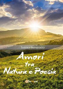 Amori tra natura e poesia
