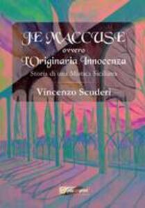 Je m'accuse ovvero L'originaria innocenza. Storia di una mistica siciliana
