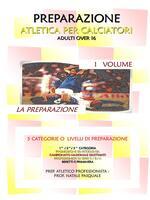 La Preparazione atletica per calciatori adulti over 16. Vol. 1
