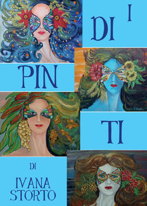 I dipinti di Ivana Storto
