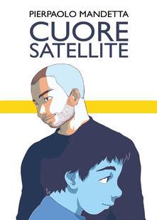 Cuore satellite - Pierpaolo Mandetta - copertina