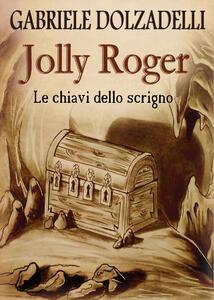 Le chiavi dello scrigno. Jolly Roger. Vol. 2
