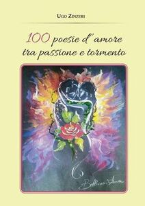 100 poesie d'amore tra passione e tormento