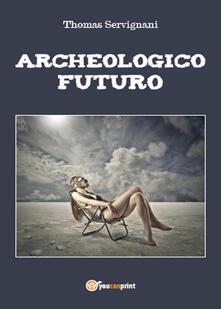 Archeologico futuro.pdf
