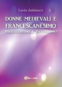 Donne medievali e francescanesimo. Protagonismo e pauperismo