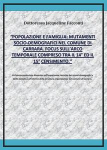 Popolazione e famiglia: mutamenti socio-demografici nel comune di Carrara. Focus sull'arco temporale compreso tra il 14º ed il 15º censimento
