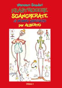 Filastrocche sgangherate di Nonno Vincenzo per Alberto. Vol. 1
