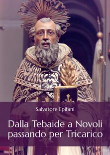 Dalla Tebaide a Novoli passando per Tricarico - Salvatore Epifani - copertina