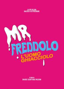 Mr. Freddolo. L'uomo Ghiacciolo