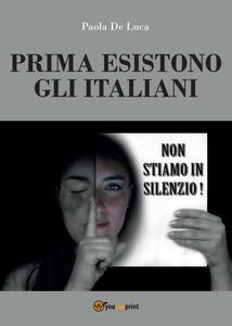 Prima esistono gli italiani