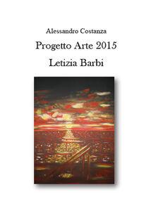 Progetto Arte 2015. Letizia Barbi