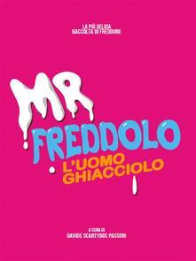 Mr. Freddolo. L'uomo Ghiacciolo - Davide Passoni - ebook