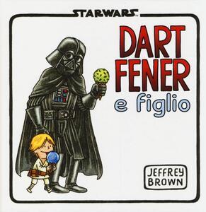 Dart Fener e figlio