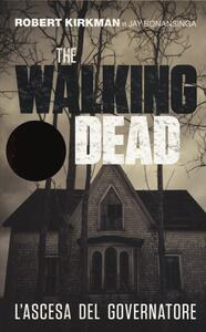 L' ascesa del governatore. The walking dead
