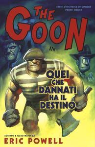 Quei che dannati ha il destino. The Goon. Vol. 8