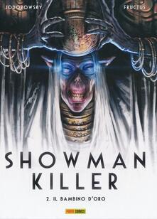 Premioquesti.it Il bambino d'oro. Showman Killer. Vol. 2 Image