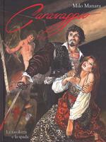 Caravaggio. La tavolozza e la spada. Vol. 1