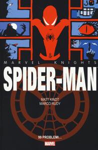99 problemi. Spider-Man