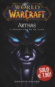 Arthas. L'ascesa del re dei Lich. World of Warcraft. Vol. 1