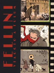 Promoartpalermo.it Fellini. Viaggio a Tulum e altre storie. Artist edition limited. Ediz. limitata Image
