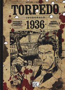 Torpedo 1936. Ediz. integrale - Enrique Sánchez Abulí,Jordi Bernet - copertina