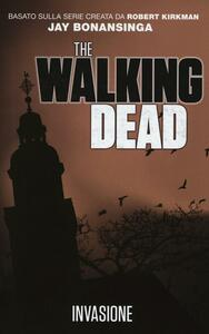 Invasione. The walking dead