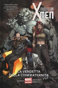 La vendetta della Confraternita. I nuovissimi X-Men. Vol. 5