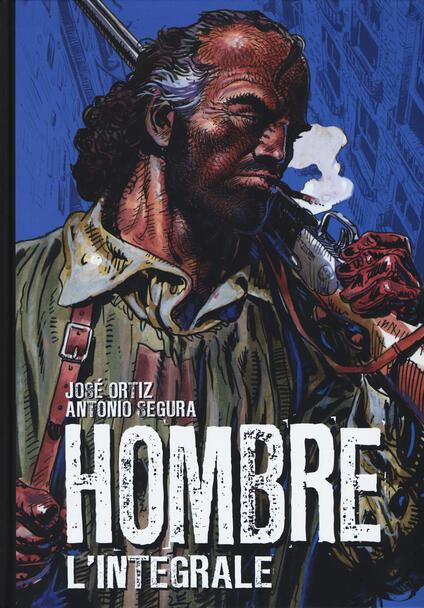Hombre. L'integrale - Antonio Segura,José Ortiz - copertina