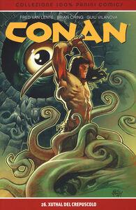 Libro Xuthal del crepuscolo. Conan. Vol. 26 Fred Van Lente , Brian Ching , Guiu Villanova