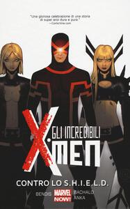Contro lo S.H.I.E.L.D. Gli incredibili X-Men. Vol. 4