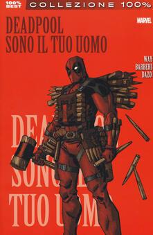 Grandtoureventi.it Sono il tuo uomo. Deadpool. Vol. 5 Image