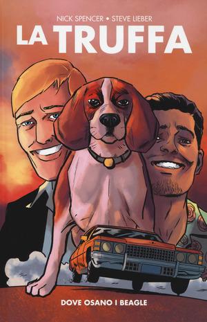 La truffa. Vol. 1: Dove osano i beagle.