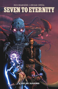 Seven to eternity. Vol. 1: dio dei sussurri, Il.