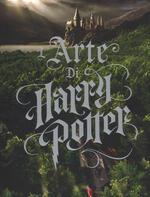 L' arte di Harry Potter. Ediz. a colori