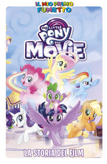 Ipabsantonioabatetrino.it La storia del film. My Little Pony Image