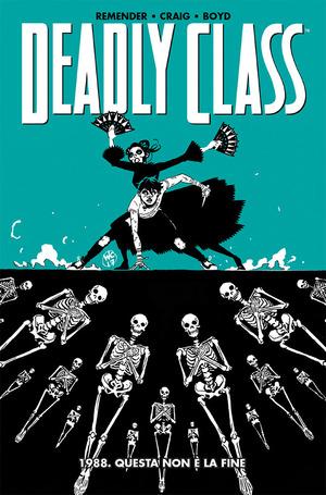 1988. Questa non è la fine. Deadly class. Vol. 6
