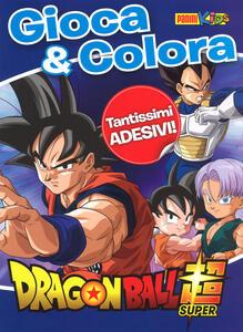 Dragonball super. Gioca & colora. Con adesivi. Ediz. a colori